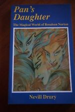 Pan's Daughter, The Magical World of Rosalyn Norton by Nevill Drury