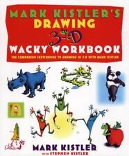 Mark Kistler's Drawing in 3-D Wacky : The Companion Sketchbook to Drawing in 3-D