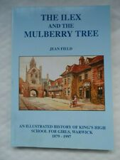 The Ilex and the Mulberry Tree - King's High School for Girls Warwick 1879-1997