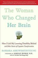USED (GD) The Woman Who Changed Her Brain: How I Left My Learning Disability Beh