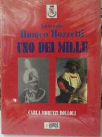 """GENERALE ROMEO BOZZETTI-""""UNO DEI MILLE""""-CARLA M.BOLLOLI-2008-SIGILLATO"""