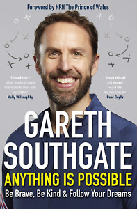 Anything Is Possible - Gareth Southgate - Hardback 1st / 1st - Free P&P - NEW