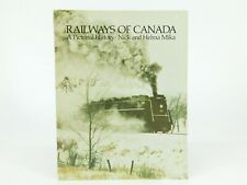Railways Of Canada A Pictorial History by Nick And Helma Mika © 1972 Book