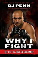 "Why I Fight: The Belt Is Just an Accessory, Weintraub, Dave, Penn, Jay Dee ""B.J."