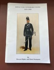 BRITISH RIFLE VOLUNTEER BUTTONS by HOWARD RIPLEY & D. DARMANIN, 2007, 84 pages