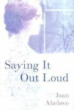 Saying It Out Loud by Joan Abelove and Dorling Kindersley Publishing Staff...