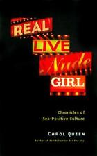 Real Live Nude Girl Chronicles of Sex-Positive Culture Carol Queen Free Shipping