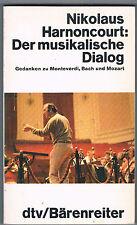 Der musikalische Dialog - Gedanken zu Monteverdi, Bach und Mozart (1987) dtv TB