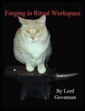 Forging in Ritual Workspace (Paperback or Softback)