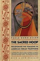 The Sacred Hoop : Recovering the Feminine in American Indian Traditions