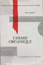 CHIMIE ORGANIQUE PIERRE ROGER ED. BAILLIERE COLLECTION SCIENCES PHYSIQUES 1965