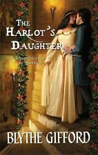 The Harlot's Daughter (Blythe Gifford)