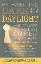Between the Dark and the Daylight: And 27 More of the Best Crime and Mystery Sto