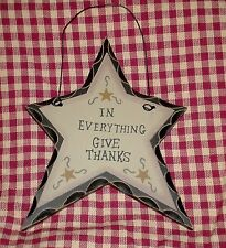 Primitive Carved look Star~IN EVERYTHING GIVE THANKS~Country Home decor