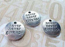 4 Quote Charms NEVER GIVE UP Pendants Antiqued Silver Word Charms Inspirational