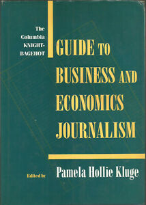 The Columbia Knight-Bagehot guide to economics and business journalism