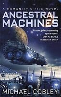Ancestral Machines: A Humanity's Fire novel, Cobley, Michael, New condition, Boo