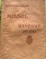 MISSEL DE BAYONNE de 1543 par l'Abbé V. DUBARAT en 1901,précédé de l'histoire...