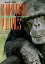 Chimpanzee Politics: Power and Sex among Apes by de Waal, Frans