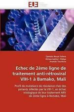 Echec de 2ème ligne de traitement anti-rétroviral VIH-1 à Bamako, Mali: Profil d