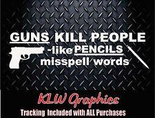 Guns kill people * Vinyl Decal Sticker Car Truck Funny JDM 4x4 Turbo Diesel Brow