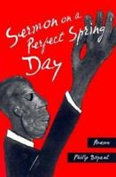 NEW - Sermon on a Perfect Spring Day (MVP) by Philip S. Bryant