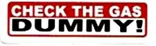 CHECK THE GAS DUMMY ! HELMET STICKER