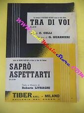 RARO SPARTITO SINGOLO CATERINA VALENTE Tra di voi BRUNO MARTINO Sapro' no cd lp