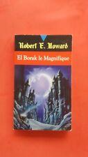Robert E. Howard, Tome 13 : El Borak le magnifique
