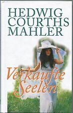Hedwig Courths-Mahler - Verkaufte Seelen