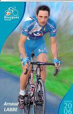 CYCLISME carte cycliste ARNAUD LABBE équipe BOUYGUES TELECOM 2006