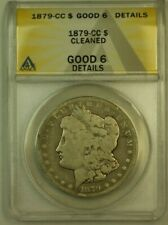 1879-CC Morgan Silver Dollar S$1 ANACS Good 6 (G-6) Details Cleaned