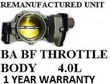 FALCON  BA BF 6CYL THROTTLE BODY PETROL 03-2007 REMANUFACTURED 1 YEAR WARRANTY
