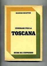 Massimo Becattini # ITINERARI PER LA TOSCANA # Editoriale Espresso 1980 1A ED.