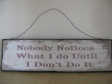 Heaven Sends Sign Nobody Notices What I Do Funny Mum Gift Plaque Shabby Chic