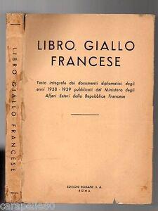 LIBRO GIALLO FRANCESE documenti diplomatici degli anni 1938-1939