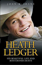 Heath Ledger - His Beautiful Life and Mysterious Death, John McShane , Very Good