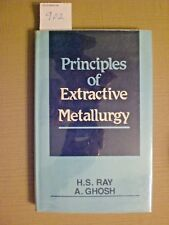 Principles of Extractive Metallurgy by H. S. Ray and A. Ghosh.  Hardcover book.