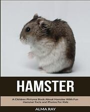 New listing Hamster : A Children Pictures Book, Paperback by Ray, Alma, Like New Used, Fr.