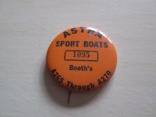 Vintage Pinback Button Pin ASTRA SPORT BOATS Booth's A265 Through A270