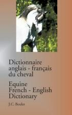 DICTIONNAIRE ANGLAIS-FRANCAIS DU CHEVAL/EQUINE FRENCH-ENGLISH DISTIONARY