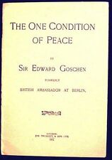 The One Condition of Peace Sir Edward Goschen 1916 1st ed. pamphlet VG
