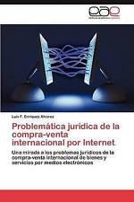 Problemática jurídica de la compra-venta internacional por Internet: Una mirada