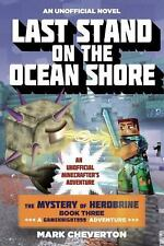 Last Stand on the Ocean Shore: The Mystery of Herobrine: Book Three: A Gameknigh