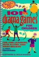 101 Drama Games for Children: Fun and Learning with Acting and Make-Believe: ...