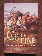CIRCLE OF FIRE - THE INDIAN WAR OF 1865 - FIRST EDITION - CIVIL WAR - BRAND NEW