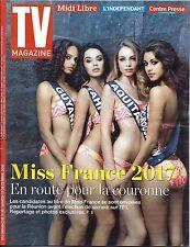 TV MAGAZINE N°22498 11/12/2016  MISS FRANCE 2017_MIKKELSEN_REICHMANN_DELAHOUSSE