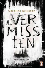 Die Vermissten: Psychothriller von Eriksson, Caroline   Buch   Zustand gut