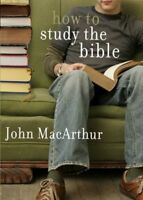 How to Study the Bible, Paperback by MacArthur, John, Brand New, Free shippin...