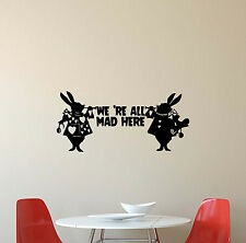 We're All Mad Here Wall Decal Alice In Wonderland Vinyl Sticker Poster Decor 400